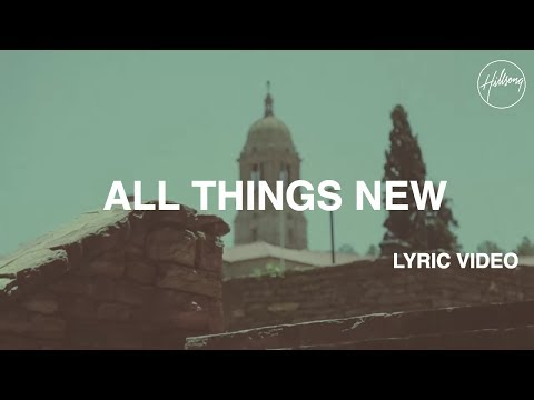 Hillsong Worship - All Things New Lyric Video