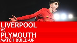LFC Focus - Liverpool vs Plymouth Argyle Match Build-Up