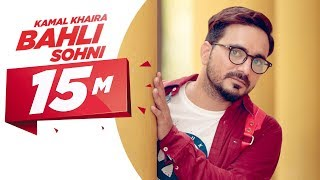 Bahli Sohni | Kamal Khaira | Parmish Verma | Preet Hundal | Latest Punjabi Song 2017 | Speed Records