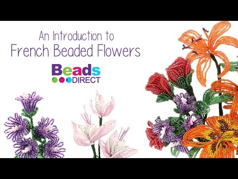 An Introduction to French Beaded Flowers | Beads Direct with Sarah ✿