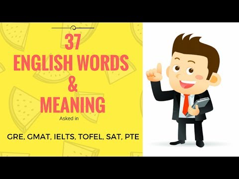 Top 37 English Words asked in GRE, GMAT, IELTS, TOFEL, SAT, PTE