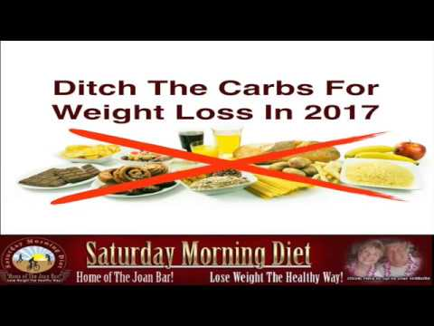 How To Ditch The Carbs For Weight Loss In 2017