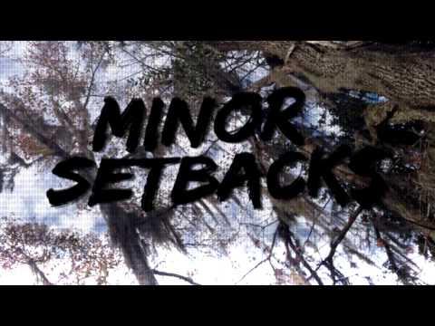 Minor Setbacks -