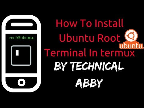 How To Install Ubuntu Root Terminal In Termux Without Root | Technical Abby