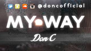 Don C - My Way (Ft. Marina) (Prod by G. Cal) (2014)