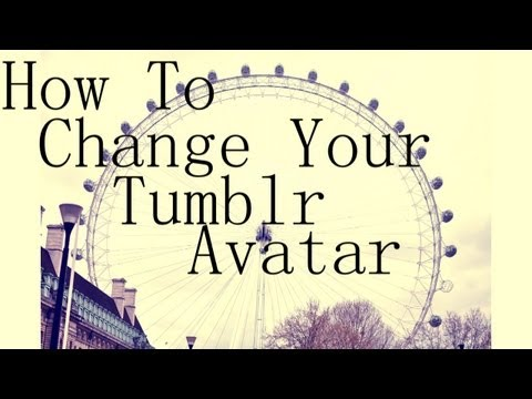 How To: Change your avatar on Tumblr - 2013