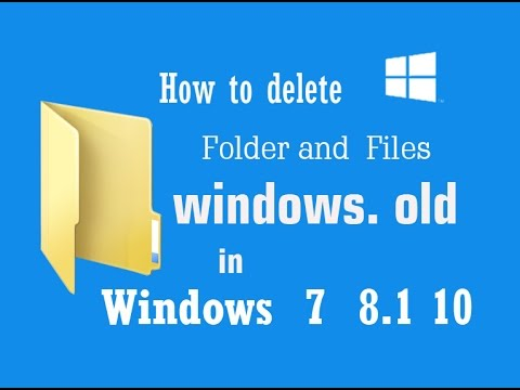 How To Delete Windows  Old  in Windows 7, 8.1 ,10 ( Without  Software )