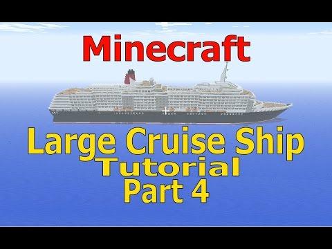 Minecraft, Large Cruise Ship Tutorial, Part 4