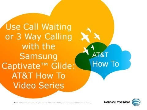 Use Call Waiting or 3 Way Calling with the Samsung Captivate™ Glide: AT&T How To Video Series