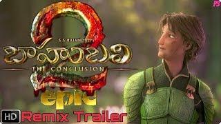 Baahubali 2 Trailer TELUGU  Dubbed EPIC Movie Version | Rajamouli | Prabhas | Rana Daggubati