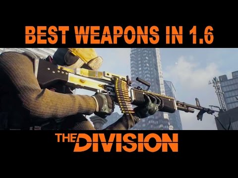 Best Weapons in The Division Patch 1.6