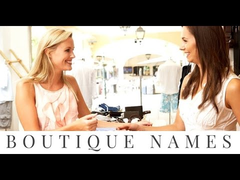 Boutique Name Ideas - Business name ideas for your boutique