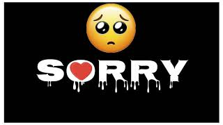 Sorry Whatsapp Sorry Status Video