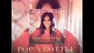 Jessica Mauboy - Pop A Bottle (Fill Me Up) (Audio)