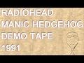 Radiohead (On A Friday) - Manic Hedgehog Demo Tape (1991)