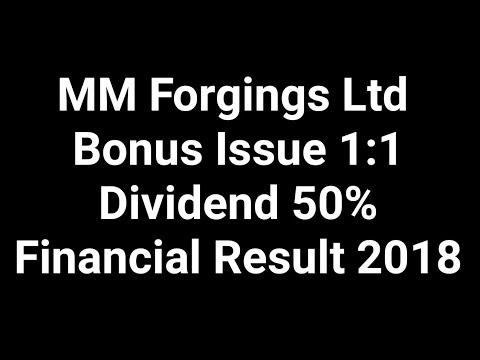 MM Forgings Ltd Bonus Issue 1:1, Dividend 50%, Financial Result 2018 March Quarter