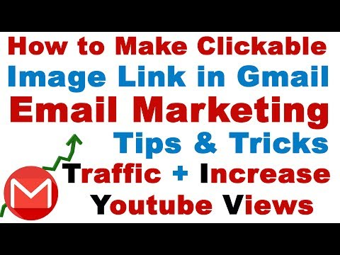 How to Make Clickable Image Link in Gmail (Increase Traffic + Youtube Video Views ) Email Marketing