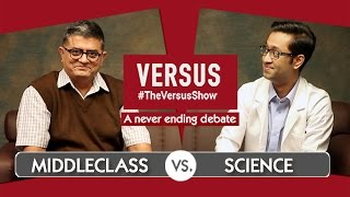 Versus - MiddleClass VS Science - feat Gajraj Rao & Aakash Dabhade - #TheVersusShow - #Comedywalas