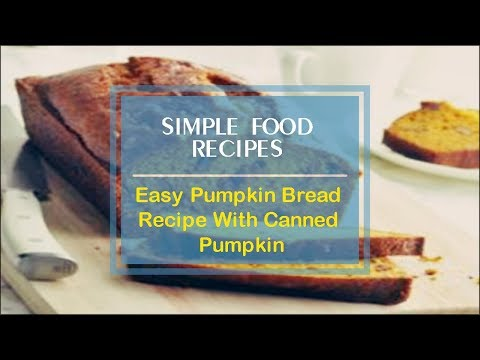 Easy Pumpkin Bread Recipe With Canned Pumpkin