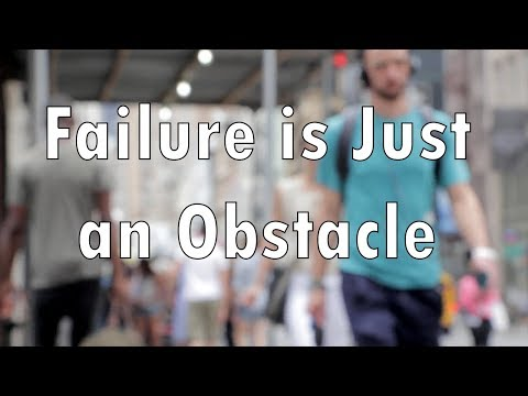 Failure is Just an Obstacle (Nearly Inspiring Quotes)
