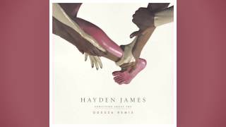 Hayden James  Something About You Odesza Remix