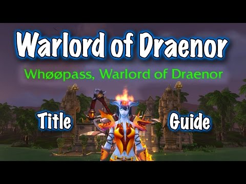 Jessiehealz - Warlord of Draenor Title Guide (World of Warcraft)