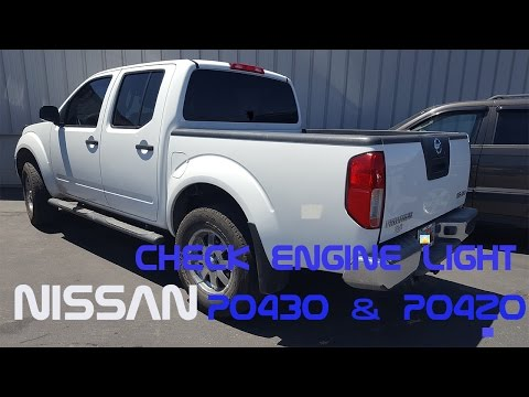 Nissan frontier p0430 or p0420 | How to fix a check engine light