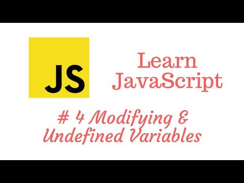 Learn JavaScript Episode #4: Modifying and Undefined Variables