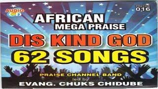 Nigerian Gospel Music - Praise and worship songs | Dis Kind God - Chuks Chidube