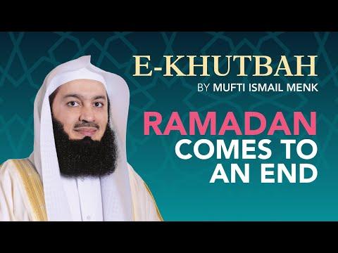 Ramadan Comes to an End - E-Khutbah - Mufti Menk
