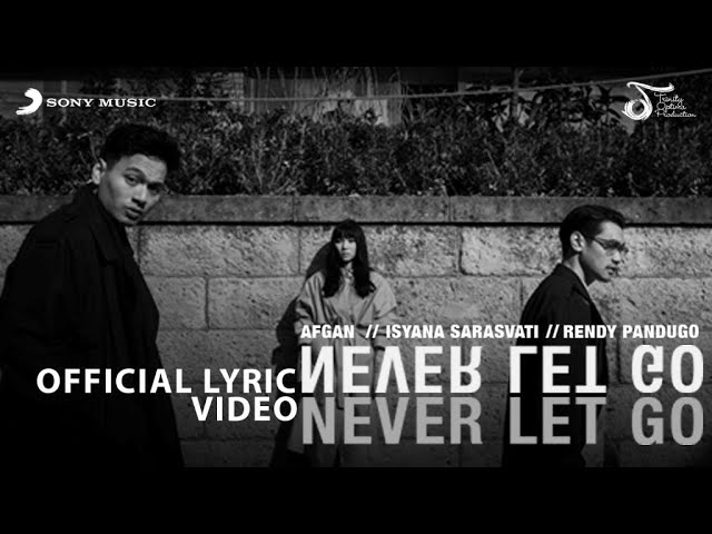 Isyana Sarasvati, Afgan & Rendy Pandugo - Never Let Go