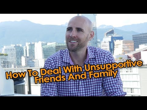 How To Deal With Unsupportive Friends And Family
