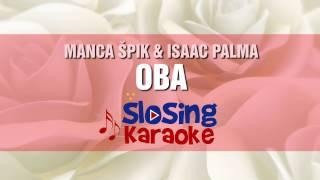 Manca Špik & Isaac Palma - OBA (Original Karaoke Za Ženski Glas)