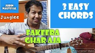 Fakeera Ghar Aaja Easy Guitar Lesson | 3 Easy chords  | Junglee | Jubin Nauityal |Vidyut Jammwal