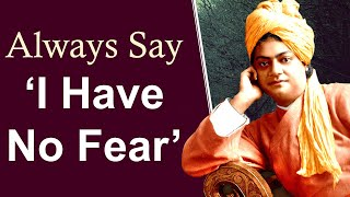 Swami Vivekananda on Strength and Fearlessness - Stand Up Be Bold and Be Strong Have No Fear