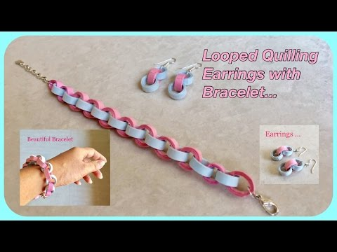 Looped Quilling Earrings with Bracelet / Quilling design / DIY | Priti Sharma