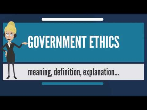 What is GOVERNMENT ETHICS? What does GOVERNMENT ETHICS mean? GOVERNMENT ETHICS meaning