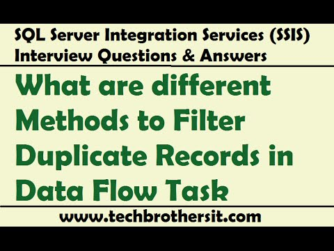 SSIS Interview Questions | What are different Methods to Filter Duplicate Records in Data Flow Task