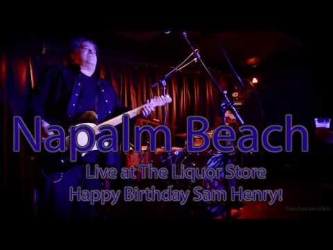 Napalm Beach - Full Set- Live- at The Liquor Store for Sam Henry's Birthday