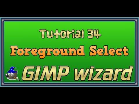GIMP Tutorial 34  Foreground Select