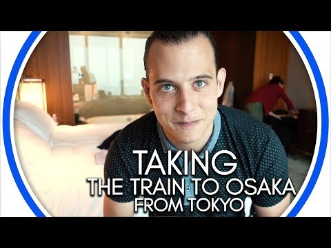 Taking the Train to Osaka from Tokyo