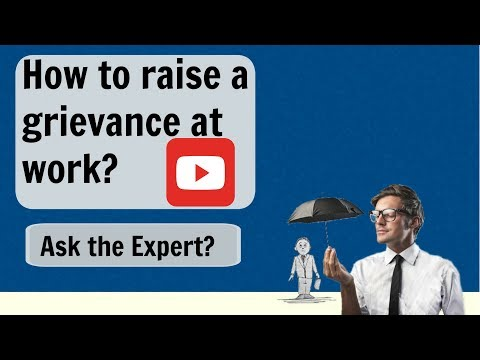 What are grievances and how to raise a grievance? Ask the Expert.