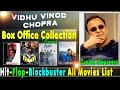 Download  Vidhu Vinod Chopra Hit and Flop Blockbuster All Movies List with Box Office Collection Analysis MP3,3GP,MP4