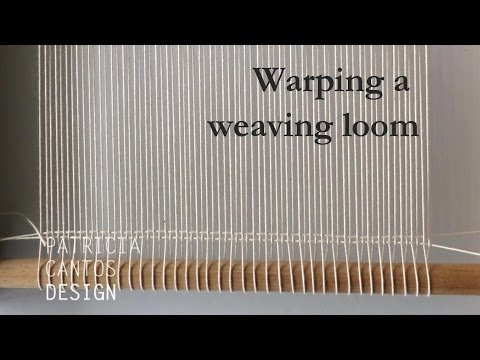 Warp a loom - Weaving lesson for beginners