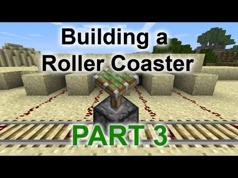 Minecraft: Building a Roller coaster Part 3 - PISTONS & TRAPS!