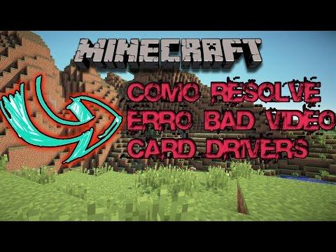 Como resolve o erro do minecraft bad video card drivers