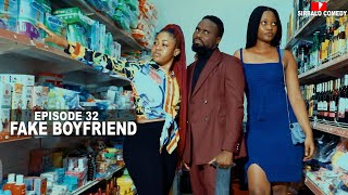 FAKE BOYFRIEND - SIRBALO COMEDY ( EPISODE 32 )