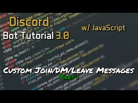 Discord Bot Tutorial 3.0 - Custom Join/DM/Leave Messages Part 1/3 [14]