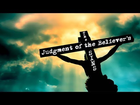 The Judgment of the Believer's Sins