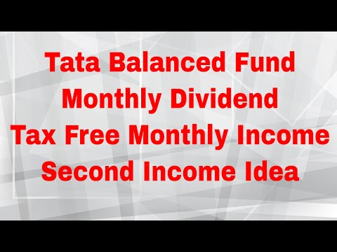 Tata Balanced Fund - Monthly Dividend | Second Monthly Income | Tax Free Monthly Income in India